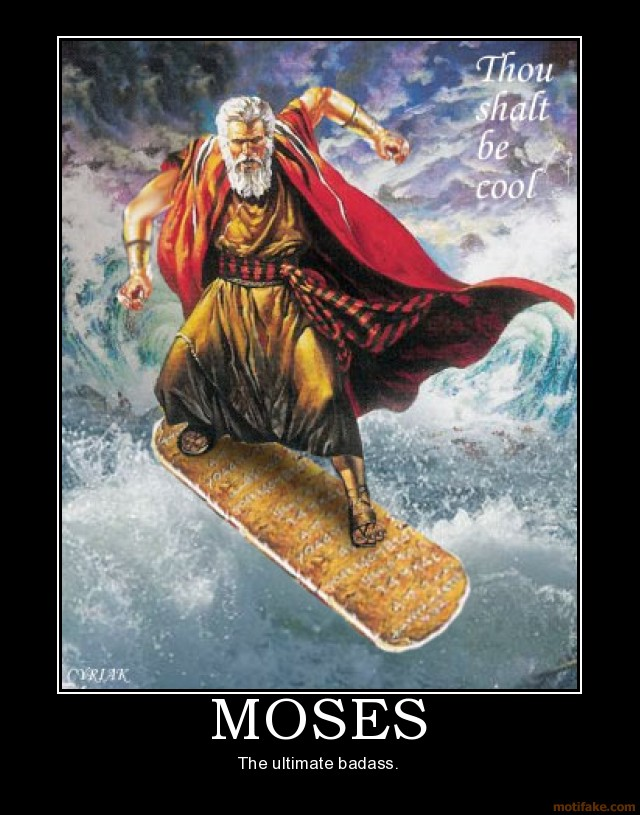 OD Thread (Open Discussion) - Page 9 Moses-demotivational-poster-1221330337